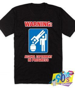 Alcohol Experiment Sign Custom T Shirt