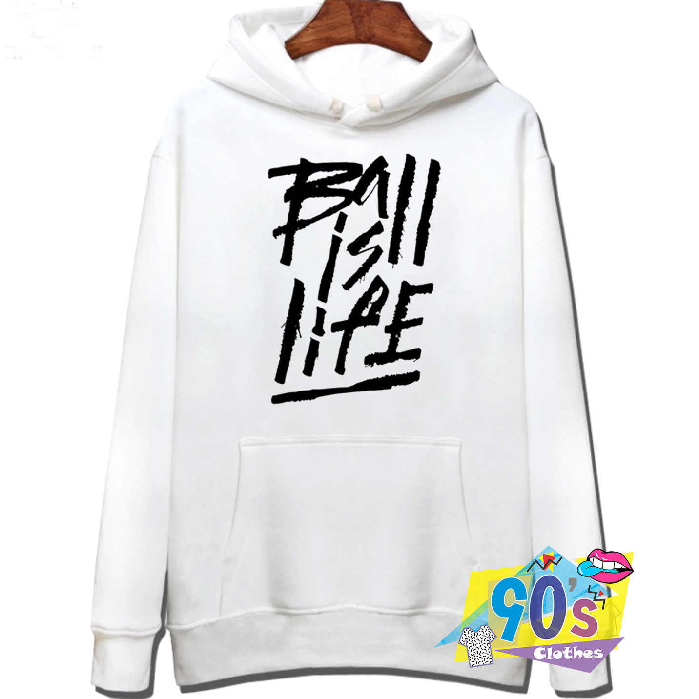 Ball Is Life Graphic Quote Hoodie - 90sclothes.com