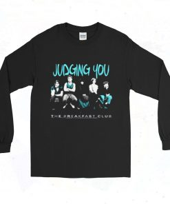 Breakfast Club Judging You 90s Long Sleeve Style
