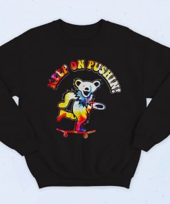 Grateful Dead Keep On Pushin Bear Fashionable Sweatshirt
