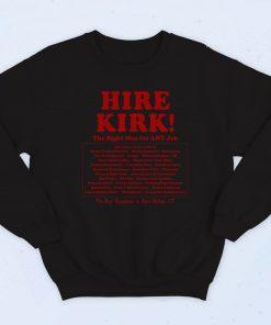 Hire Kirk Quote Fashionable Sweatshirt