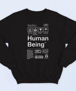 Human Being Fashionable Sweatshirt