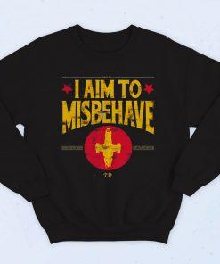I Aim To Misbehave Fashionable Sweatshirt