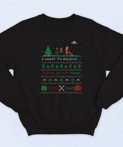 I Want To Believe Santa Merry X Mas Fashionable Sweatshirt