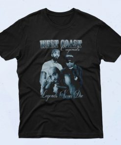 West Coast Legends Never Die 90s T Shirt Style